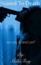 Scared to Death by StellaFrey