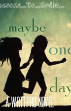 Maybe One Day by reasons_to_smile_