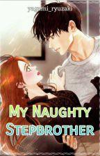 My Naughty Stepbrother (Book 1) by yagami_ryuzaki