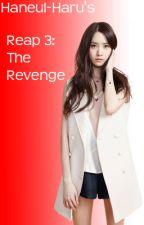 Reap 3: The Revenge by Haneul-haru