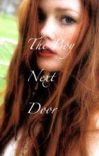 The Boy Next Door (A Teen Romance) UNDER MAJOR CONSTRUCTION by FashionBabe_101
