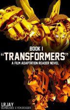 Transformers [Bumblebee X Reader] Book I [UNDER EDIT] by LoveRandomness