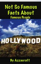 Famous people with not so famous facts by azzacraft