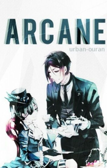 Arcane | Black Butler x Reader