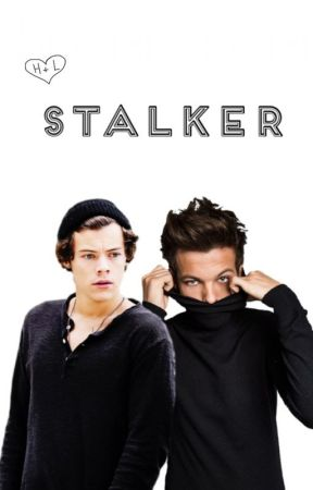Stalker ( L.S. )  [ON HOLD] by larryroleplayonly