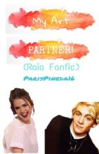 My Art Partner! (Raia Fanfic) by ParisPineda16