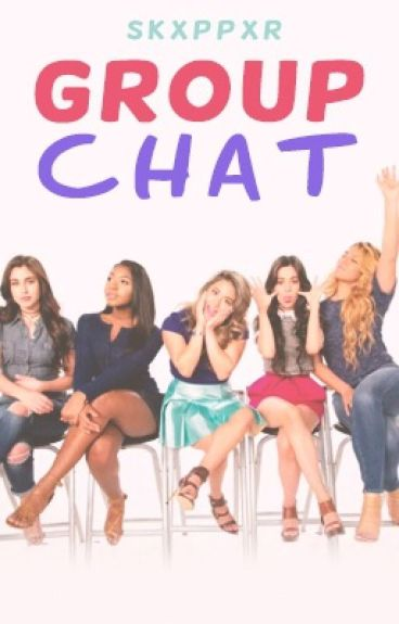 Group Chat (Camren/Norminah)