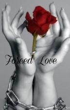Forced Love by calums_clifford694
