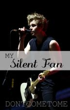 My Silent Fan.. ( Starting.. TAGLISH ) by DontComeToMe_YouWill