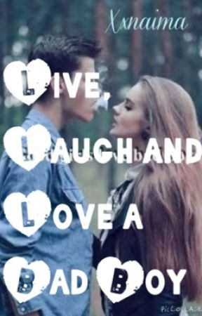 Live, Laugh and Love a Badboy by xxnaima