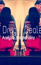 The Drug Dealer ! by Queengoldd
