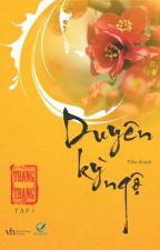 Duyên kỳ ngộ (Dây tơ mơn mởn) - Trang Trang (full tập 1 + 2 + ngoại truyện) by Han_Di