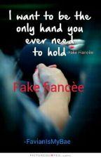 Fake Fiancèe by FavianMakesMyDay