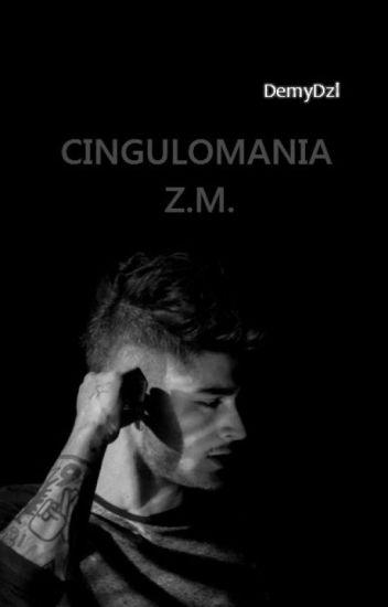 CINGULOMANIA.( Zayn Malik)
