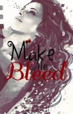 Make me bleed (BK1) by VampireInAPhotograph
