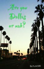 Are you Dallas or nah? (Eesti keeles) by TmblrG00