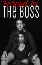 Forced by The Boss (SPG) by misslutang