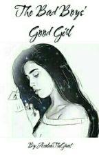 The Bad Boys' Good Girl by AzaleaTheGreat