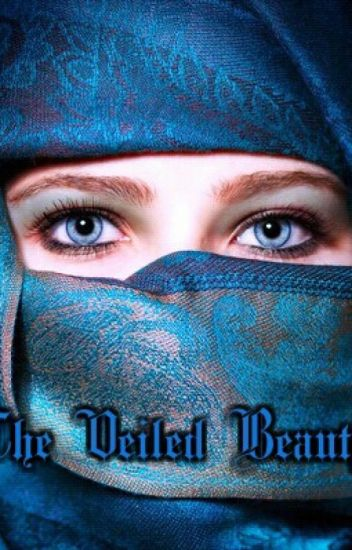 The Veiled Beauty