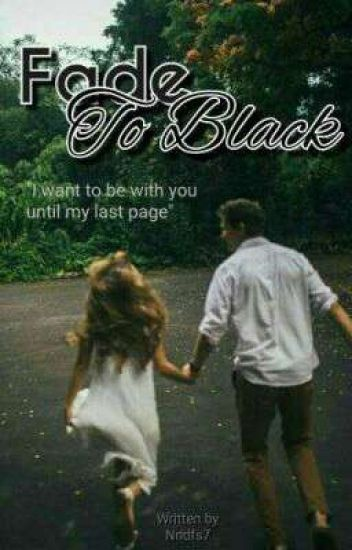 Fade To Black( Tidak Dilanjut )