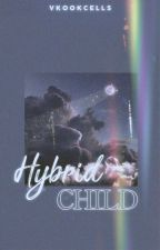 Hybrid Child (YoonKook||boyxboy) by vkookcells