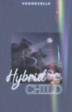 Hybrid Child (YoonKook||boyxboy) by vkookcells