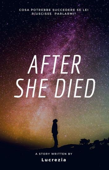 After She Died. #Wattys2015