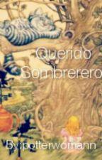 Querido Sombrerero by potterwomann