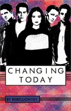 Changing Today by rebellion101
