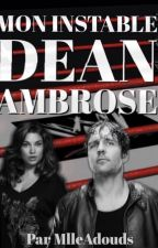 Mon instable Dean Ambrose by MlleAdouds