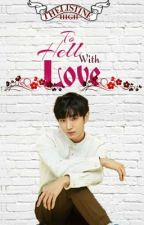 TH #3: To hell with 'love' [ON-going] by _gette_