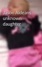 Jason Aldeans unknown daughter by gosnellkelsey