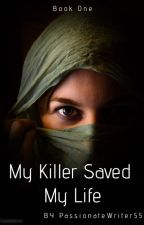 My Killer Saved My Life by elianawest1999