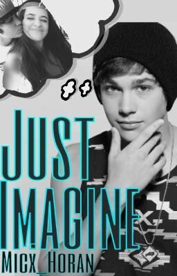 Just Imagine (Austin Mahone Fanfic)
