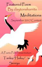 Meditations - Tanka / Haiku / Senryu - September 2017 Contest by PoetsPub