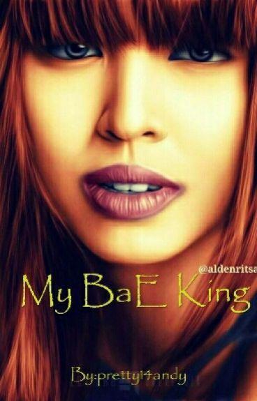 My Bae King (Alden@maine)
