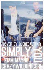 Simply You//Ziam by CrazyWildUnicorn