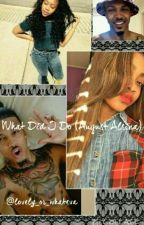 What Did I Do? (August Alsina) by lovely_or_whateva