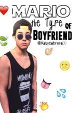 Mario the type of boyfriend ||Mario Bautista by katycabrera00