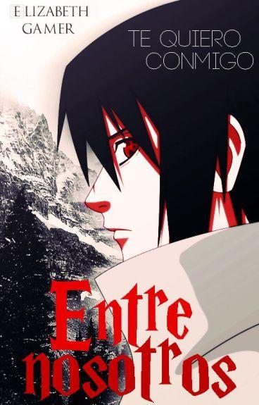 *Entre nosotros*  Uchiha Sasuke 