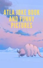 ATLA Joke book and funny pictures by Tlok1026