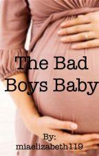 The bad boys baby. by miaelizabeth119