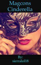 Magcon's Cinderella wait?! what?!  [Cameron Dallas fanfic] by sierralol18