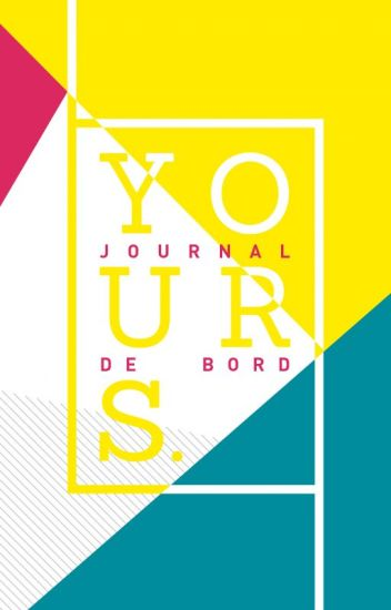 YOURS. // Journal de bord