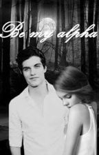 Be my alpha/                                                 ~~~Isaac Lahey                               Teen Wolf ff by IggyAndMero69
