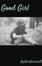 Good Girl by roseunicorn22