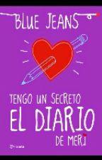 Tengo un secreto, el diario de meri. by Soniia000