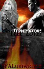 Can Terminators feel love? by TFALokiwriter