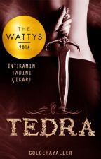 TEDRA (Ara Verildi) by golgehayaller