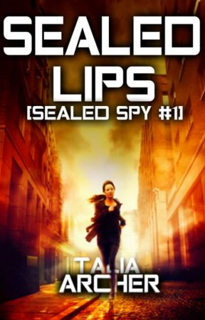 Sealed Lips [Sealed Spy #1]   Wattpad Featured Story by zaraahlie